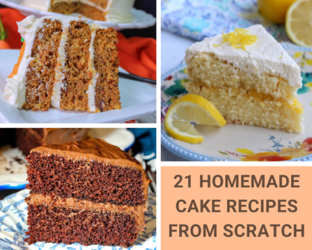 21 Homemade Cake Recipes From Scratch