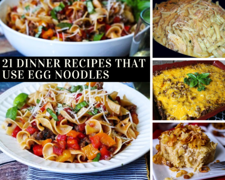 21 Dinner Recipes That Use Egg Noodles